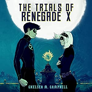 The Trials of Renegade X Hörbuch