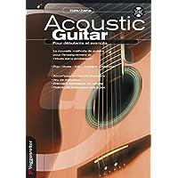 Acoustic Guitar: Pour Debutants Et Avances