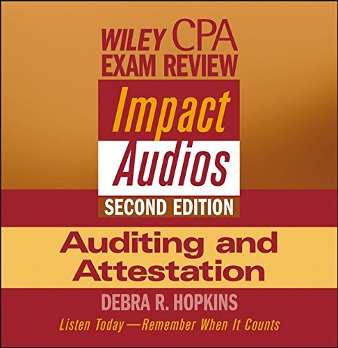 Wiley CPA Examination Review Impact Audios, 2nd Edition Auditing and Attestation Set by Brand: Wiley