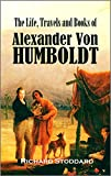 The Life, Travels and Books of Alexander Von Humboldt (1859)