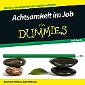 Achtsamkeit im Job für Dummies Hörbuch von Shamash Alidina Gesprochen von: Michael Mentzel