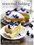 Seasonal Baking: Celebrating the baking year with classic cakes, cupcakes, biscuits and delicious treats by Fiona Cairns (2013-09-12)