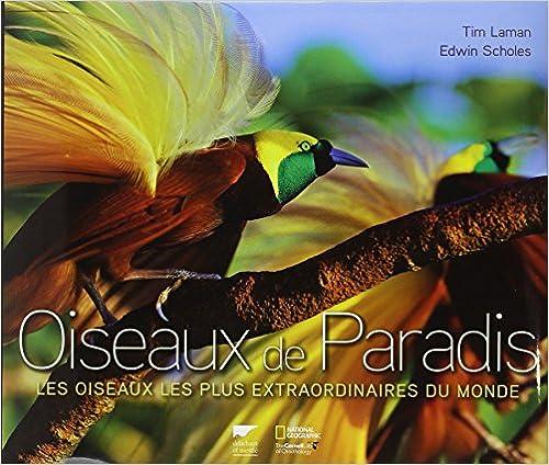 Livre Oiseaux de paradis : Les oiseaux les plus extraordinaires du monde pdf, epub