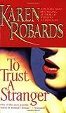 To Trust a Stranger, Karen Robards, 0671786601