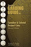 Standard Grading Guide for Canadian & Colonial Decimal Coins 1999 revised edition