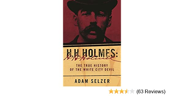 Amazon h h holmes the true history of the white city devil amazon h h holmes the true history of the white city devil ebook adam selzer kindle store fandeluxe Choice Image