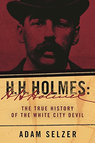 Amazon h h holmes the true history of the white city devil h h holmes the true history of the white city devil by selzer adam fandeluxe Image collections