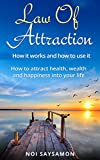 img - for Law of Attraction: How it Really Works and How to Use it: How to attract health, wealth and happiness into your life (Attract Abundance,Manifest Money, Health, Wealth, Happiness) book / textbook / text book