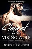 Claimed by Her Viking Wolf (Vikings Through Time Book 1)