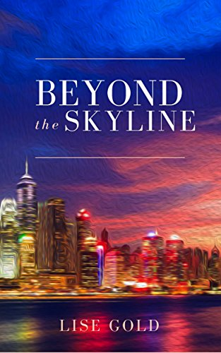 Beyond the skyline kindle edition by lise gold literature beyond the skyline by gold lise altavistaventures
