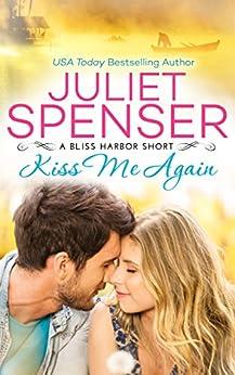 Kiss Me Again (Bliss Harbor) by [Spenser, Juliet]