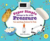 Super Simple Things to Do with Pressure, Kelly Doudna, 1617146757