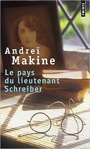 Le pays du lieutenant Schreiber : Le roman d'une vie de Andrei Makine