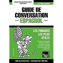 Guide de conversation Français-Espagnol et dictionnaire concis de 1500 mots (French Edition)
