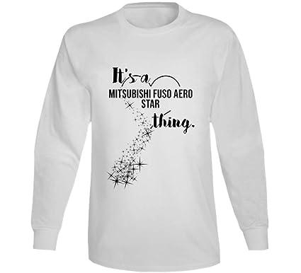52fb9f680 It's a Mitsubishi Fuso Aero Star Thing Car Lover Long Sleeve T Shirt S White