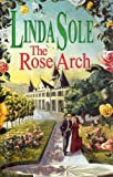 Front cover for the book The Rose Arch by Linda Sole