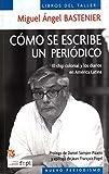 img - for C mo se Escribe un Peri dico: El Chip Colonial y los Diarios en Am rica Latina (Nuevo Periodismo) (Spanish Edition) by Miguel  ngel Bastenier (2009-09-03) book / textbook / text book