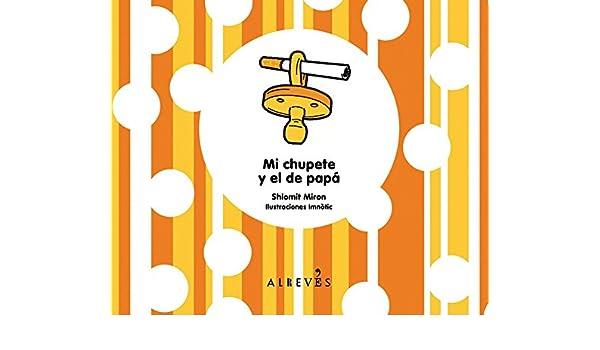 Mi Chupete Y El De Papa de Shlomit Miron 10 mar 2010 Tapa ...