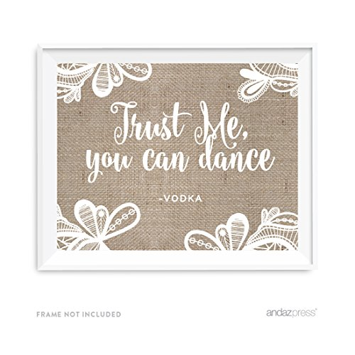 Andaz Press Burlap Lace Print Wedding Collection, Party Signs, Trust Me, You Can Dance - Vodka, 8.5x11-inch, 1-Pack