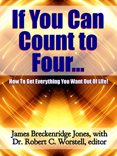 If You Can Count to Four: Here's How to Get Everything You Want Out of Life! Pdf