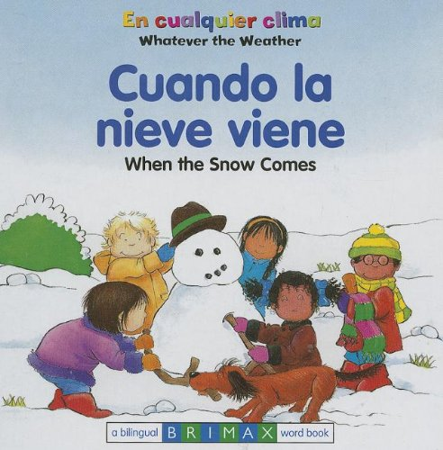When the Snow Comes/Cuando la Nieve Viene (English and Spanish Edition) pdf epub