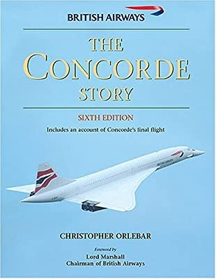 By Christopher Orlebar - The Concorde Story: 21 Years in Service (Osprey Civil Aircraft) (6th Edition) (2004-06-04) [Hardcover]