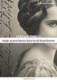 Vingt-quatre heures de la vie d'une femme (Les Plus beaux romans d'amour en numérique)