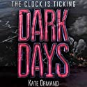 Dark Days Audiobook by Kate Ormand Narrated by Elizabeth Evans