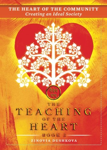The Heart of the Community: Creating an Ideal Society (The Teaching of the Heart) (Volume 3) by Radiant Books