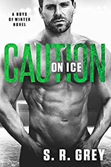 Caution on Ice (Boys of Winter Book 4) by [Grey, S.R.]