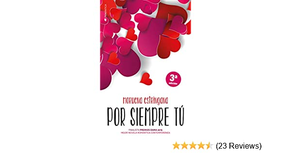 Por siempre tú (Spanish Edition) - Kindle edition by Moruena Estríngana. Literature & Fiction Kindle eBooks @ Amazon.com.