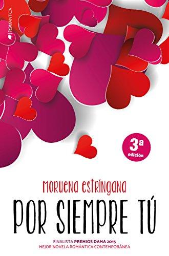 Por siempre tú (Spanish Edition) by [Estríngana, Moruena]
