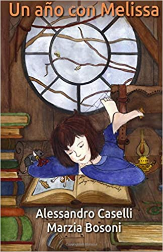 Un Año Con Melissa (Spanish Edition): Alessandro Caselli, Marcela Gutiérrez Bravo, Marzia Bosoni: 9781547533565: Amazon.com: Books