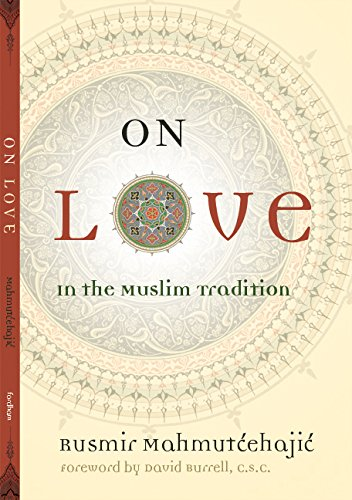 On Love: In the Muslim Tradition (Abrahamic Dialogues)