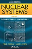 Nuclear Systems Volume I : Thermal Hydraulic Fundamentals, Second Edition, Todreas, Neil E. and Kazimi, Mujid, 0415802873