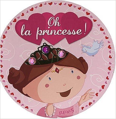 Téléchargement Oh ! la princesse ! epub, pdf