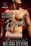 Billionaire Bachelor: David (Diamond Bridal Agency Book 10)