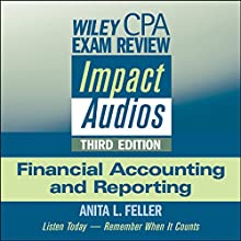 Wiley CPA Exam Review Impact Audios: Financial Accounting and Reporting, 3rd Edition Lecture by Anita L. Feller Narrated by  uncredited