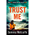 Trust Me: The thrilling suspense that will have you hooked in 2017!