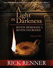 A Light in the Darkness: Seven Messages to The Seven Churches
