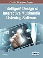 Intelligent Design of Interactive Multimedia Listening Software Front Cover