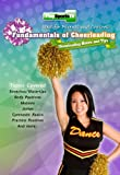 Fundamentals of Cheerleading: Cheerleading Moves and Tips
