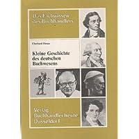 Kleine Geschichte des deutschen Buchwesens