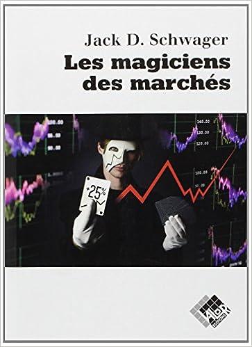 Livres Les magiciens des marchés: Entretiens avec les meilleurs traders pdf ebook