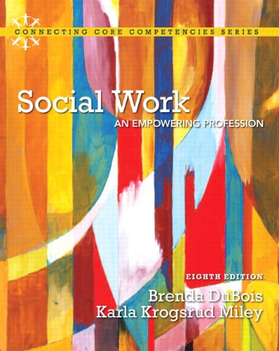 DuBois: Social Work_8 (8th Edition) (Connecting Core Competencies)