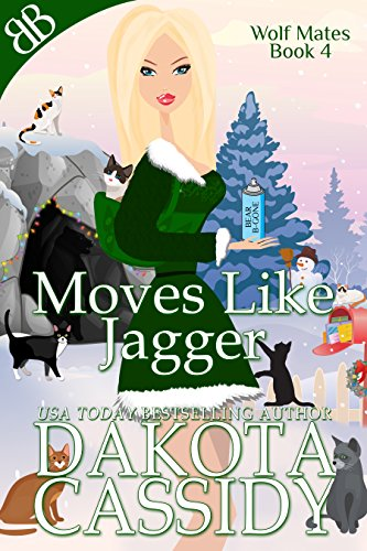 Moves Like Jagger (Wolf Mates Book 4) by [Cassidy, Dakota]