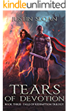 Tears of Devotion: An Epic Fantasy Tale of Death, Dragons, and Destruction (Falls of Redemption Book 3)