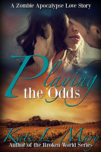 Playing the Odds (A Zombie Apocalypse Love Story Book 3)