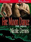 Fire Moon Dance (Siren Publishing Menage Amour) (Fire Jaguars)