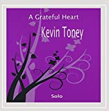 A Grateful Heart, Kevin Toney Solo